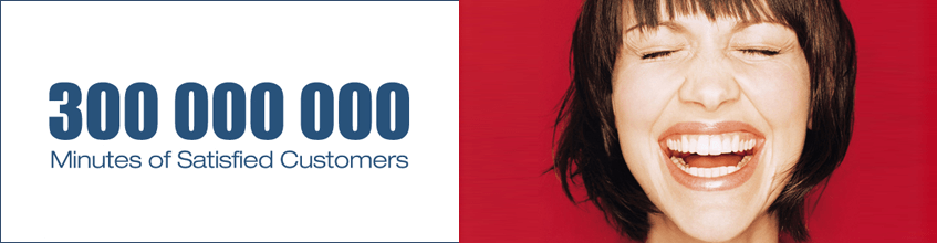 300 Million Minutes – of satisfied Customers